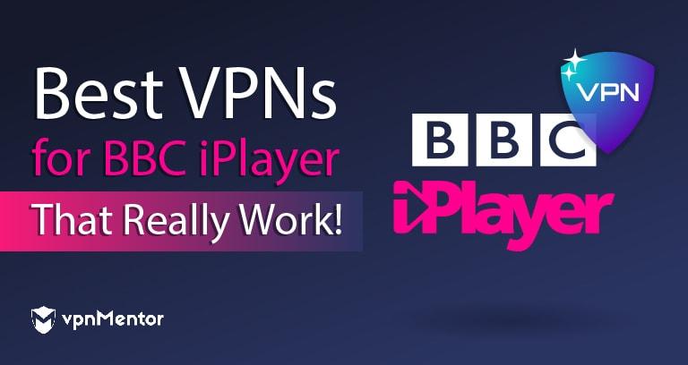 Le 5 VPN migliori per BBC iPlayer del 2020 chefunzionanodavvero