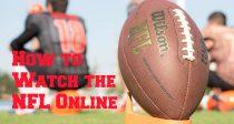 Come guardare NFL Online, a prescindere da dove ti trovi