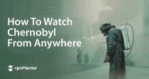 Come guardare Chernobyl di HBO dall'Italia nel 2021